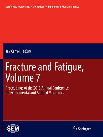 Fracture and Fatigue, Volume 7