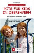 Hits für Kids in Oberbayern; 80 Freizeittipps ...