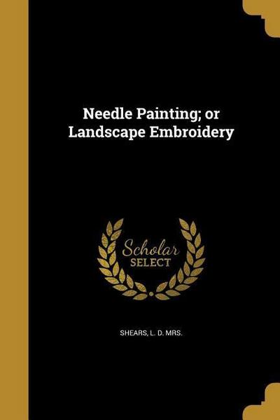 NEEDLE PAINTING OR LANDSCAPE E