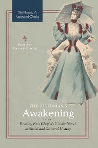 Historian's Awakening: Reading Kate Chopin's Classic Novel as Social and Cultural History