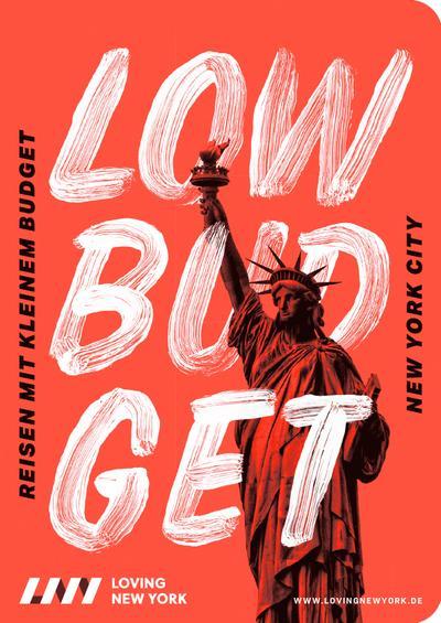 Low Budget Reiseführer New York 2018/19: für Sparfüchse, Familien & Studenten inkl. kostenloser App