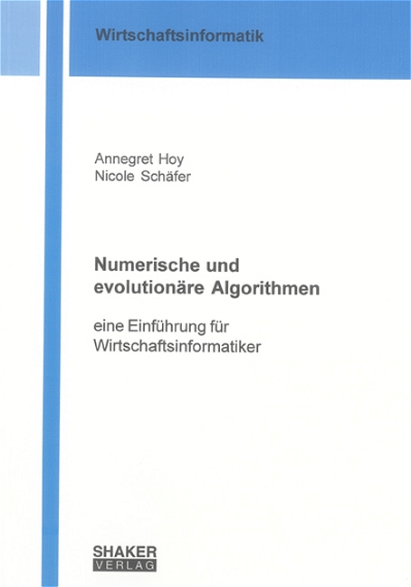 Annegret Hoy / Numerische und evolutionäre Algorithmen /  9783832231774