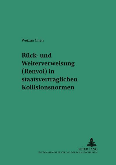 Rück- und Weiterverweisung (Renvoi) in staatsvertraglichen Kollisionsnormen