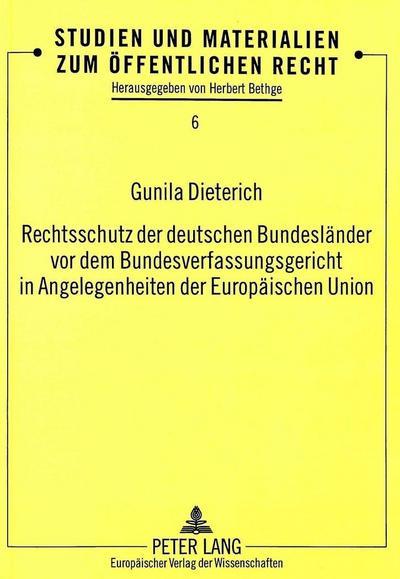 Rechtsschutz der deutschen Bundesländer vor dem Bundesverfassungsgericht in Angelegenheiten der Europäischen Union