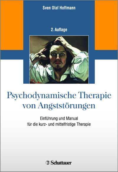 Psychodynamische Therapie von Angststörungen: Einführung und Manual für die kurz- und mittelfristige Therapie