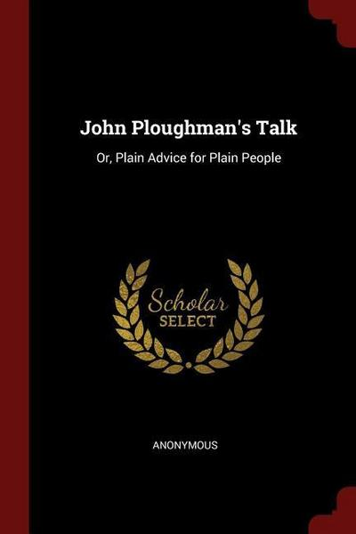 John Ploughman's Talk: Or, Plain Advice for Plain People