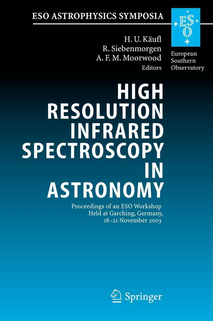 High Resolution Infrared Spectroscopy in Astronomy Hans Ulrich Käufl