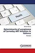 Determinants of acceptance of Sameday ART initiation in Nakawa