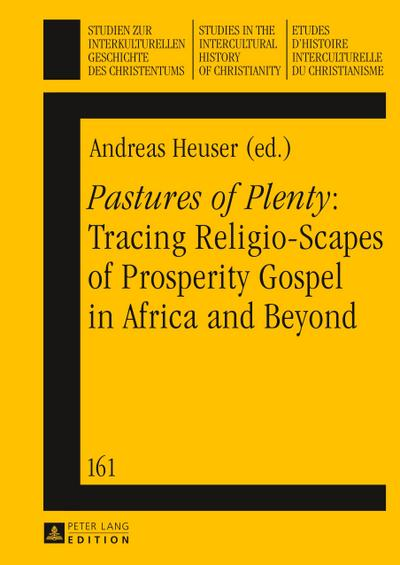 Pastures of Plenty: Tracing Religio-Scapes of Prosperity Gospel in Africa and Beyond