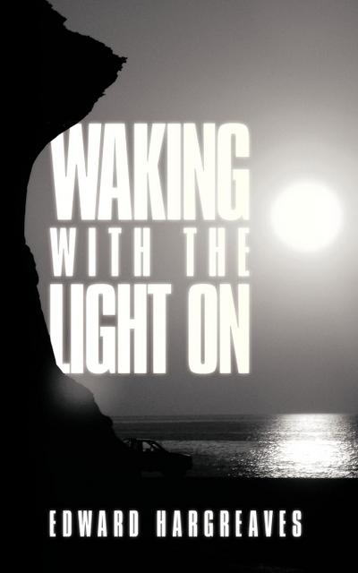 Waking with the Light on