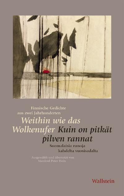Weithin wie das Wolkenufer /Kuin on pitkät pilven rannat: Finnische Gedichte aus zwei Jahrhunderten /Suomalaisia runoja kahdelta vuosisadalta (Mainzer Reihe. Neue Folge)