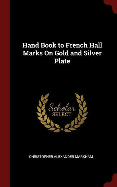 Hand Book to French Hall Marks on Gold and Silver Plate