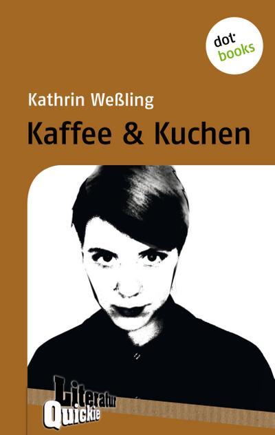 Kaffee & Kuchen - Literatur-Quickie
