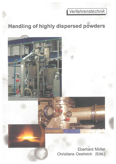 Handling of highly dispersed powders Eberhard Müller