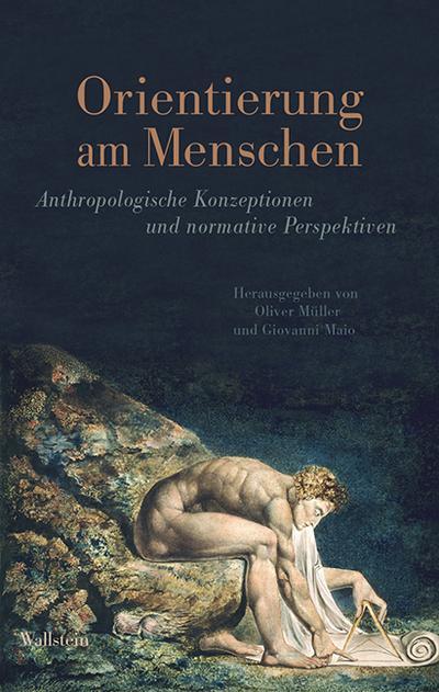 Orientierung am Menschen: Anthropologische Konzeptionen und normative Perspektiven