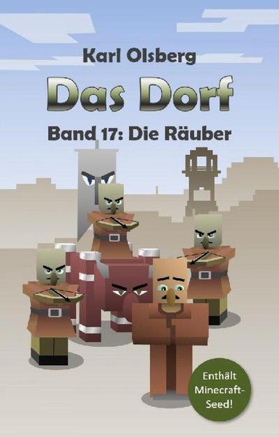 Das Dorf Band 17: Die Räuber