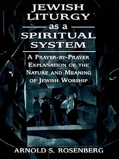 Jewish Liturgy as a Spiritual System