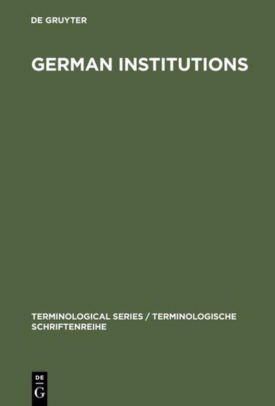 German Institutions / Deutsche Einrichtungen. Bezeichnungen, Abkürzungen, Akronyme ...