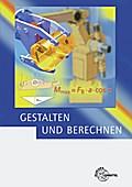 Gestalten und Berechnen: Lehrbuch für Konstrukteure im Maschinenbau