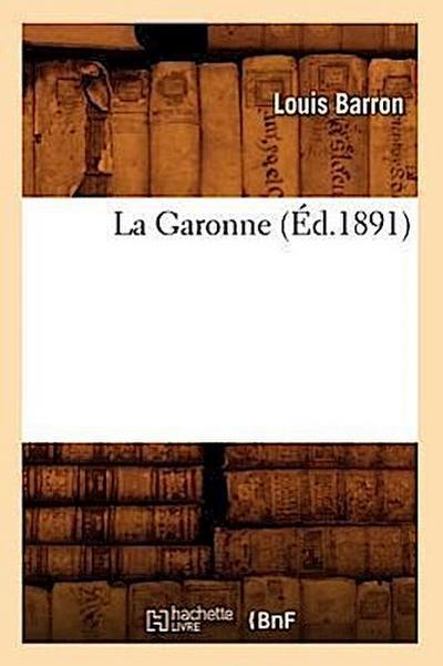 La Garonne (Éd.1891)