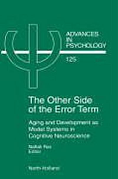 The Other Side of the Error Term: Aging and Development as Model Systems in Cognitive Neuroscience