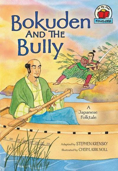 Bokuden and the Bully: [a Japanese Folktale]