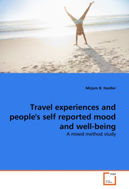 Travel experiences and people's self reported mood and well- ... 9783639326727