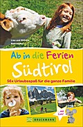 Familienreiseführer Südtirol: Urlaubsspaß für ...
