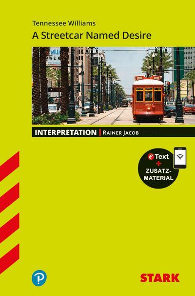 STARK Interpretationen Englisch - Tennessee Williams: A Streetcar Named Desire
