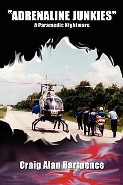 Adrenaline Junkies: A Paramedic Nightmare