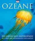 Ozeane: Die große Bildenzyklopädie mit über 2 ...
