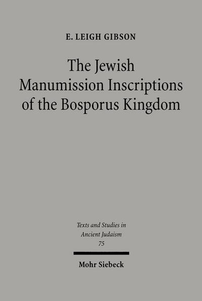 The Jewish Manumission Inscriptions of the Bosporus Kingdom
