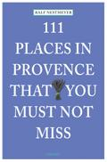 111 Places in Provence that you must not miss ...
