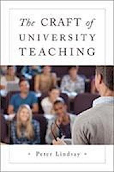 The Craft of University Teaching