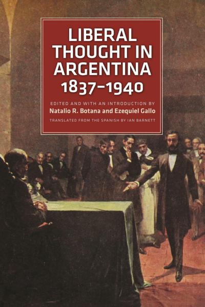 Liberal Thought in Argentina, 18371940