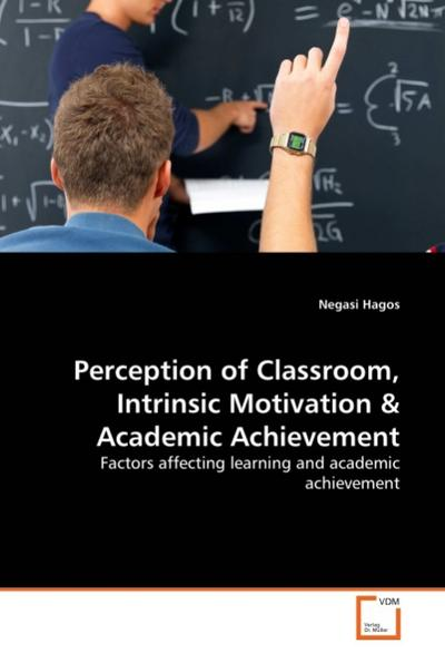 Perception of Classroom, Intrinsic Motivation & Academic Achievement