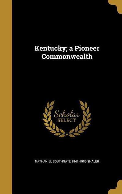 KENTUCKY A PIONEER COMMONWEALT