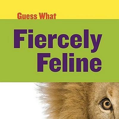 Fiercely Feline: Lion