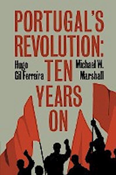 Portugal's Revolution: Ten Years On