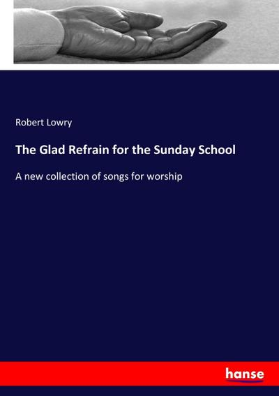The Glad Refrain for the Sunday School