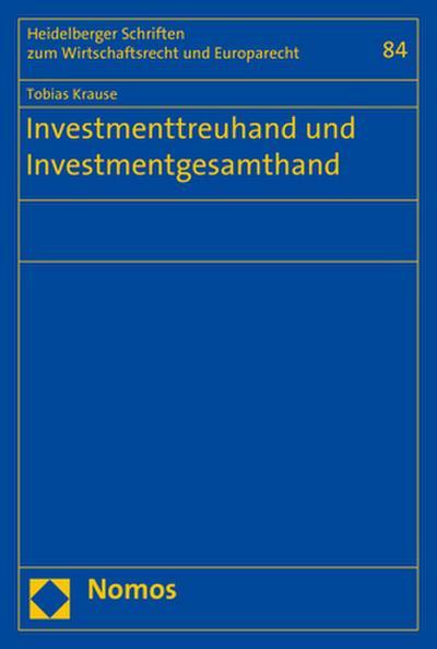 Investmenttreuhand und Investmentgesamthand (Heidelberger Schriften Zum Wirtschaftsrecht Und Europarecht, Band 84) - Nomos - Taschenbuch, Deutsch, Tobias Krause, ,