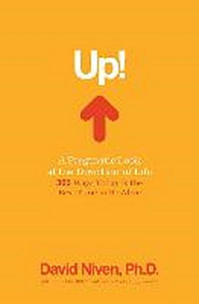 Up! a Pragmatic Look at the Direction of Life: 365 Ways Today Is the Best Time to Be Alive