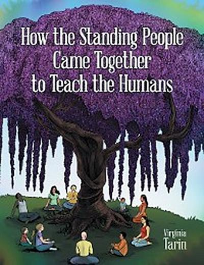 How the Standing People Came Together to Teach the Humans