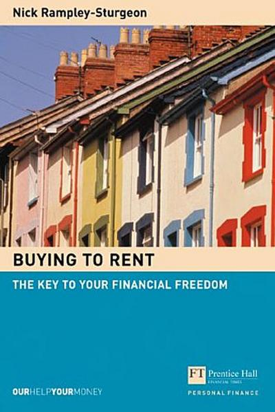 Buying to Rent: The Key to Your Financial Freedom (Financial Times Series) by...