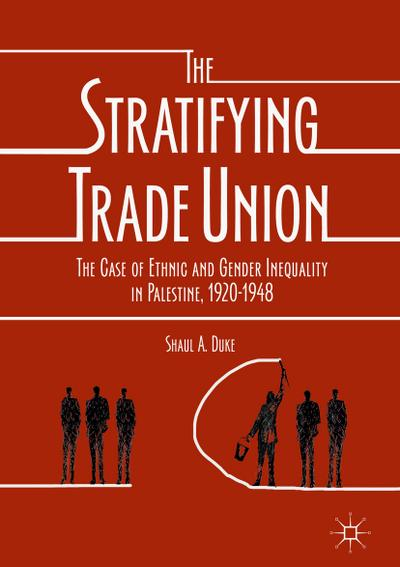 The Stratifying Trade Union