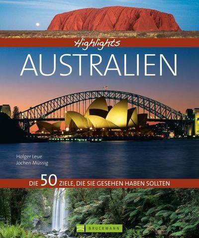 Highlights Australien; Die 50 Ziele, die Sie gesehen haben sollten   ; Deutsch