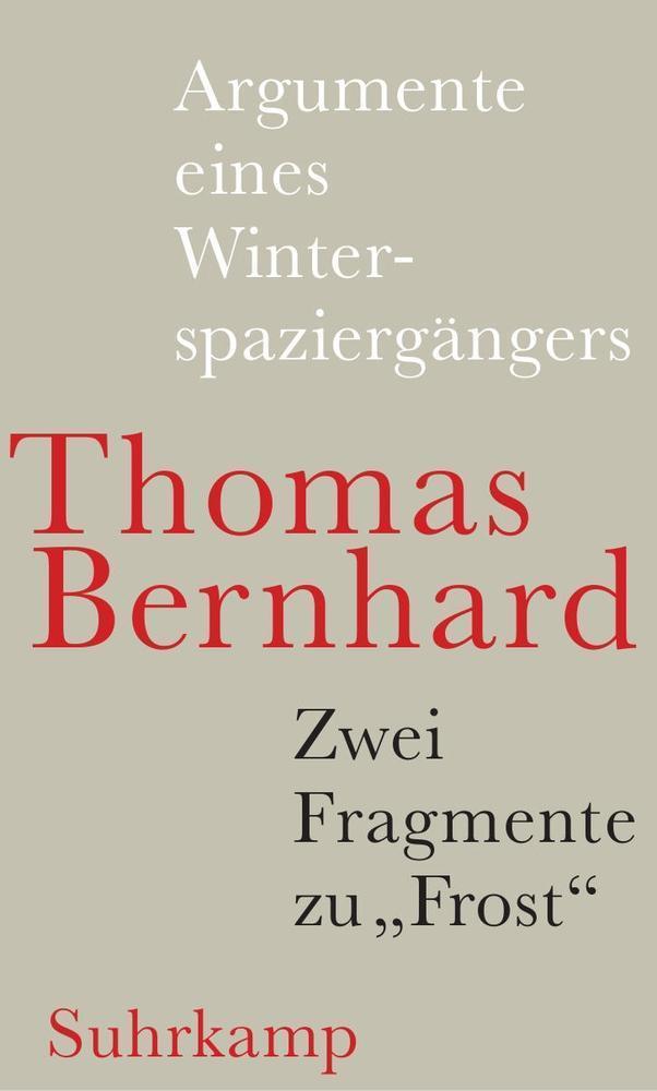 Thomas Bernhard ~ Argumente eines Winterspaziergängers 9783518423486