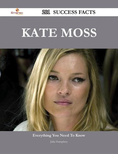 Kate Moss 201 Success Facts - Everything you need to know about Kate Moss