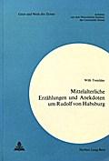 Mittelalterliche Erzählungen und Anekdoten um Rudolf von Habsburg