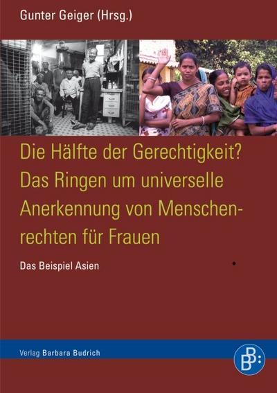 Die Hälfte der Gerechtigkeit? Das Ringen um universelle Anerkennung von Menschrechten für Frauen